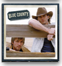 Blue County - I Got To